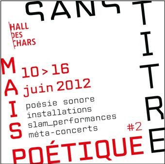 Sans titre mais poétique#2, du 10 au 16 juin / © Hall des chars