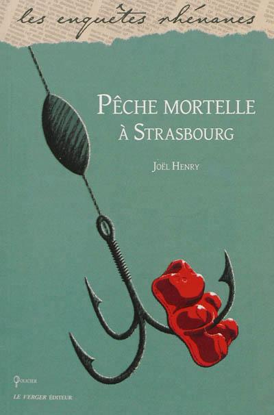 «Pêche Mortelle à Strasbourg», les joies d'une enquête en profondeur