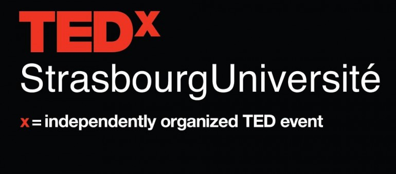 TEDxAlsace: 1ère édition de TEDx Strasbourg Université Samedi 4 mai