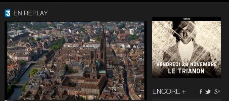 Revoir l'émission Des Racines et des Ailes consacrée à Strasbourg