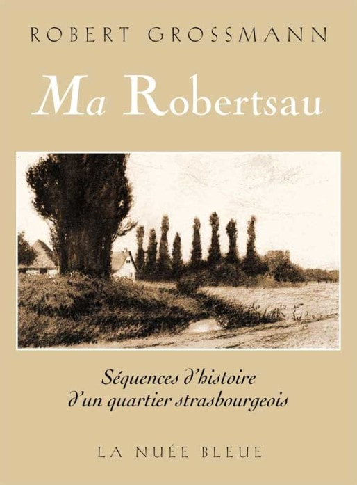 Ma Robertsau - Edition de la Nuée Bleue