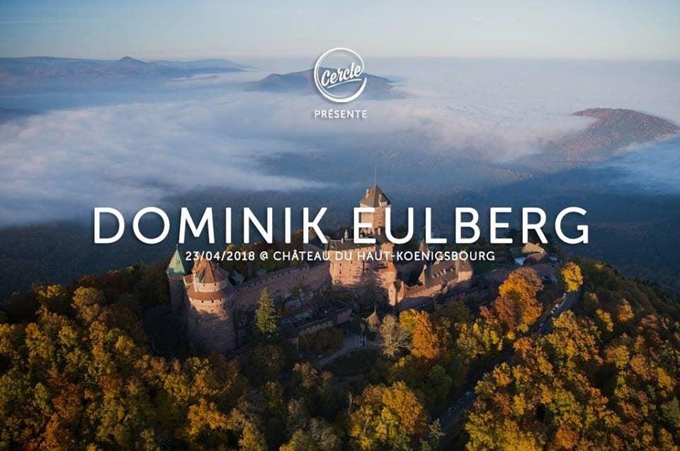 Mardi soir, suivez le «DJ set» de Dominik Eulberg en direct… du château du Haut-Koenigsbourg