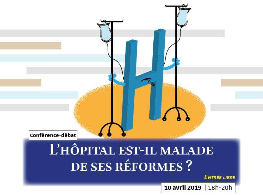 L'hôpital est-il malade de ses réformes ? On en discute mercredi 10 avril