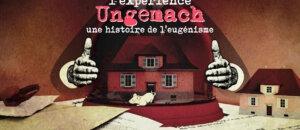 «L'expérience Ungemach, une histoire de l'eugénisme», ou quand des Strasbourgeois étaient pris pour des rats de laboratoire