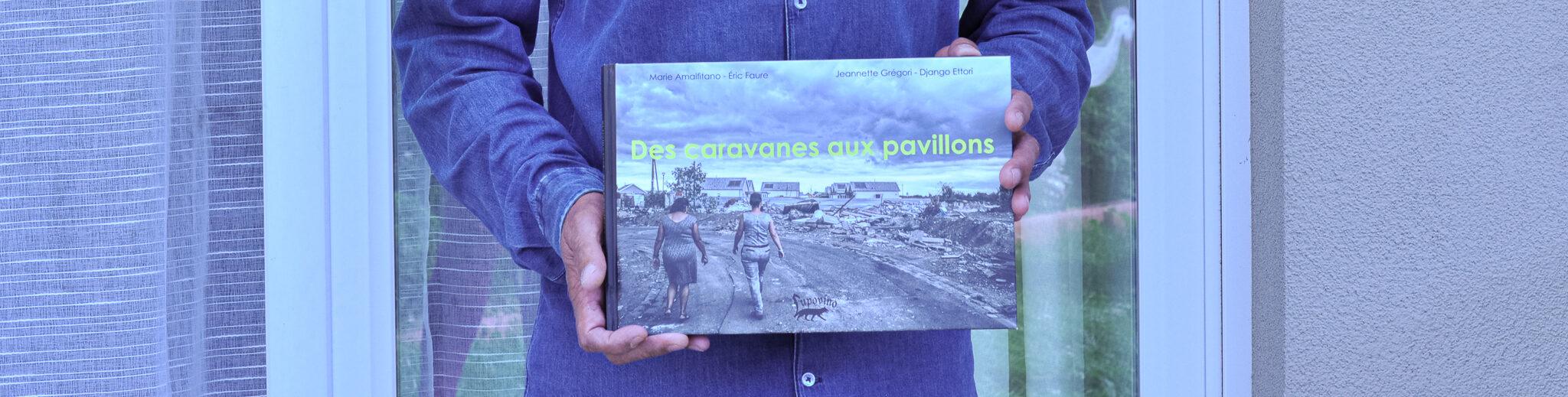 «Des caravanes aux pavillons» : un livre rare sur la sédentarisation des gens du voyage